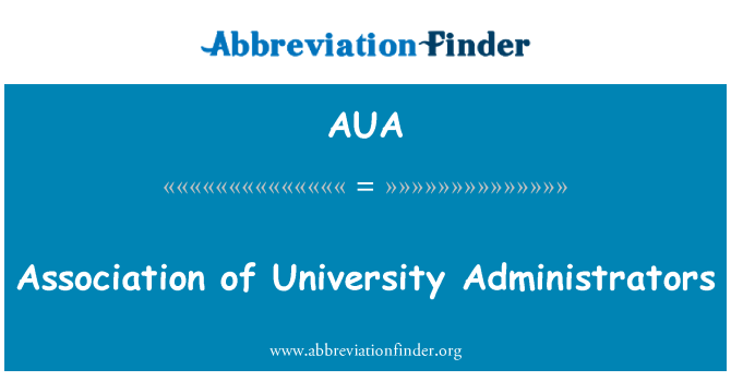 AUA: Association of University Administrators