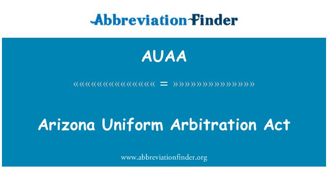 AUAA: Arizona Uniform Arbitration Act