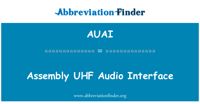 AUAI: Assembly UHF Audio Interface