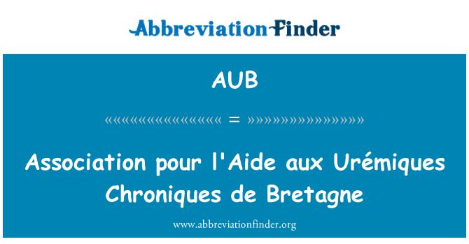 AUB: Association pour l'Aide aux Urémiques Chroniques de Bretagne