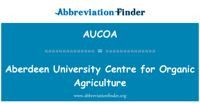 AUCOA: Aberdeen University Centre for Organic Agriculture
