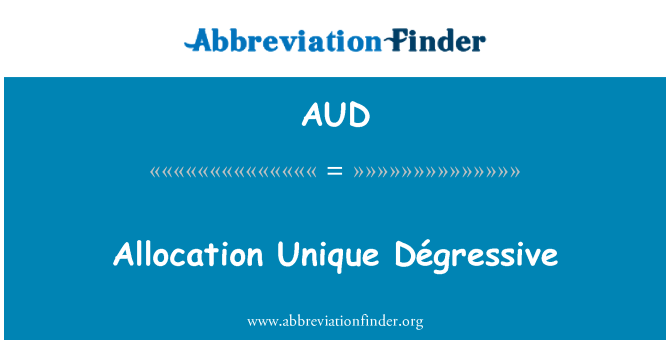 AUD: Allocation Unique Dégressive