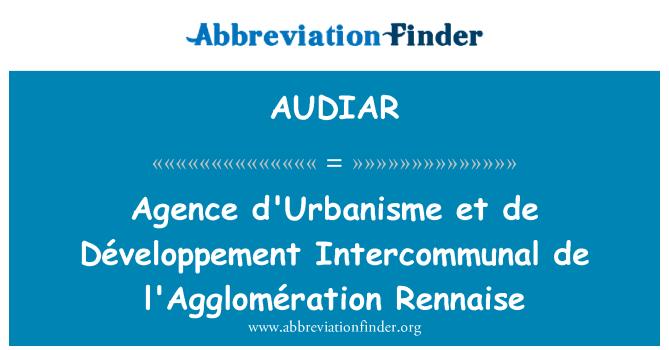 AUDIAR: Agence d'Urbanisme et de Développement Intercommunal de l'Agglomération Rennaise