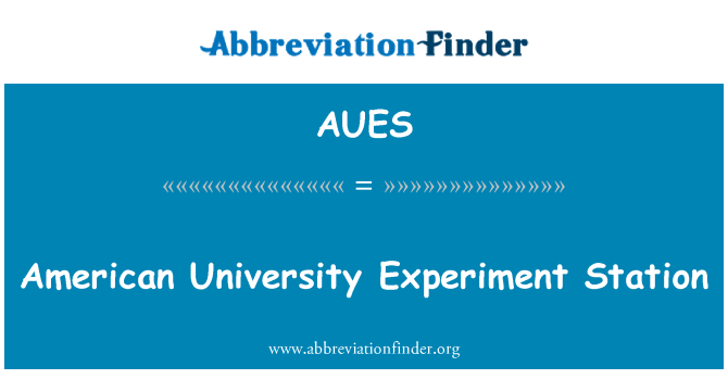 AUES: American University Experiment Station