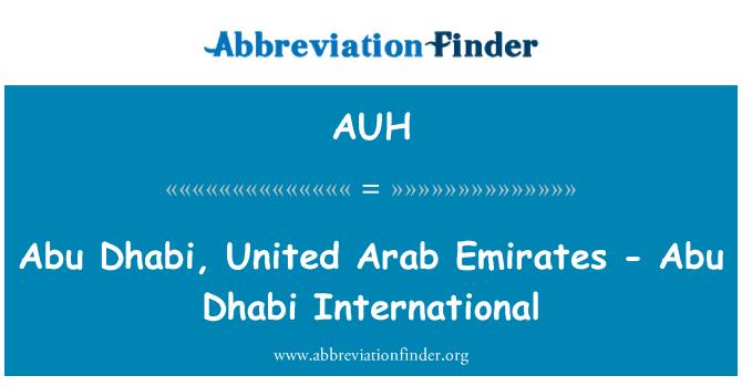 AUH: Abu Dhabi, United Arab Emirates - Abu Dhabi International