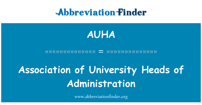 AUHA: Association of University Heads of Administration