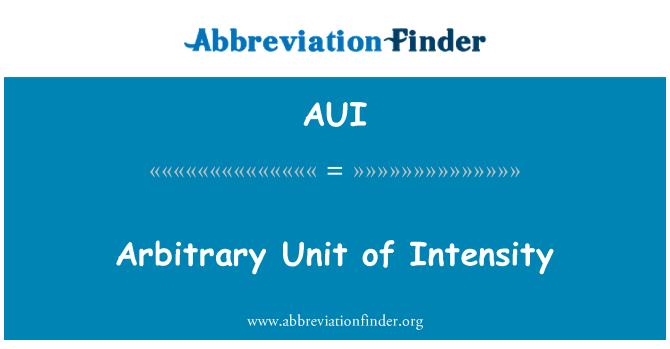 AUI: Arbitrary Unit of Intensity