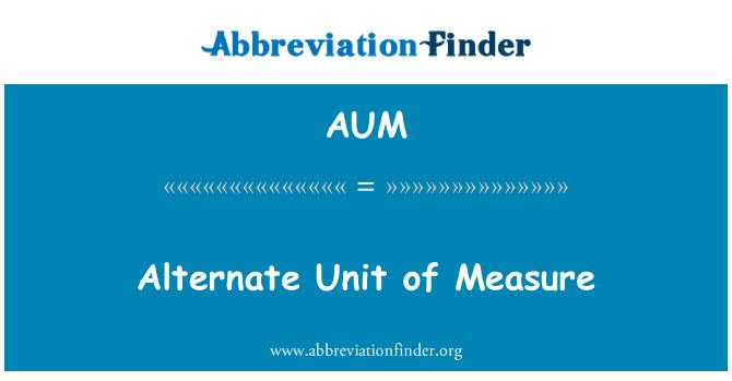 AUM: Alternate Unit of Measure