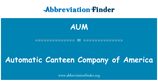 AUM: Automatic Canteen Company of America