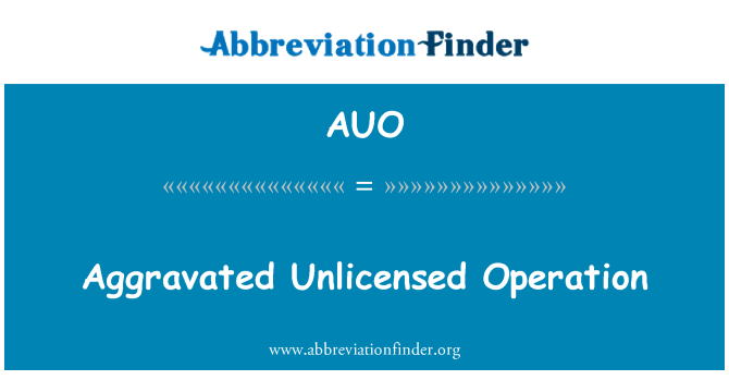 AUO: Aggravated Unlicensed Operation