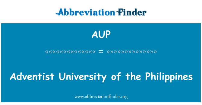 AUP: Adventist University of the Philippines