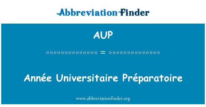 AUP: Année Universitaire Préparatoire