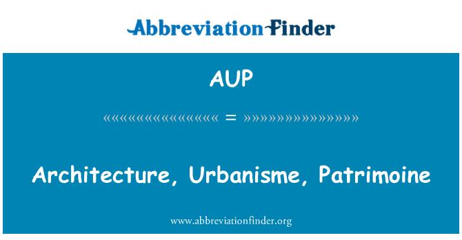 AUP: Architecture, Urbanisme, Patrimoine