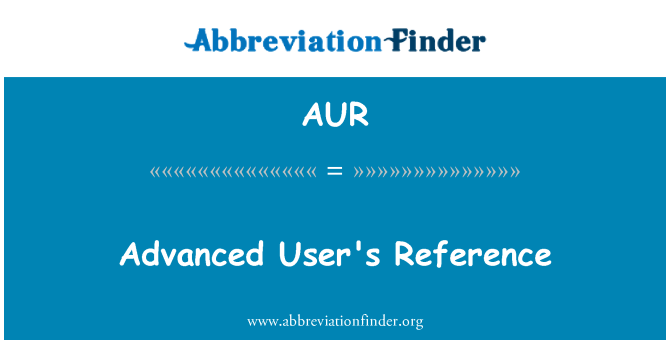 AUR: Advanced User's Reference