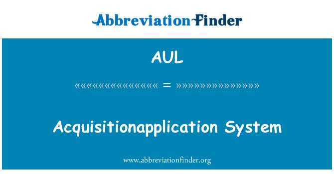 AUL: Sistem Acquisitionapplication