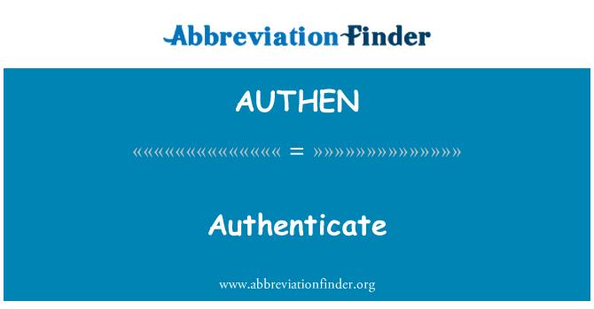 AUTHEN: Authenticate