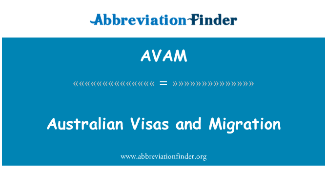 AVAM: Australian Visas and Migration