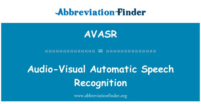 AVASR: Audio-Visual Automatic Speech Recognition