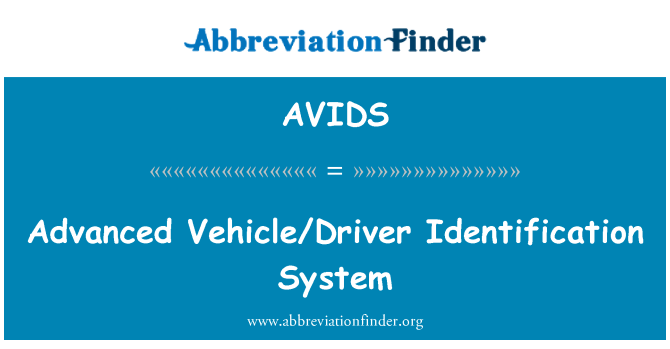 AVIDS: Advanced Vehicle/Driver Identification System
