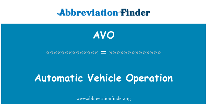 AVO: Automatic Vehicle Operation