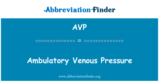 AVP: Ambulatory Venous Pressure