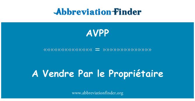 AVPP: ایک واندری برابر le Propriétaire