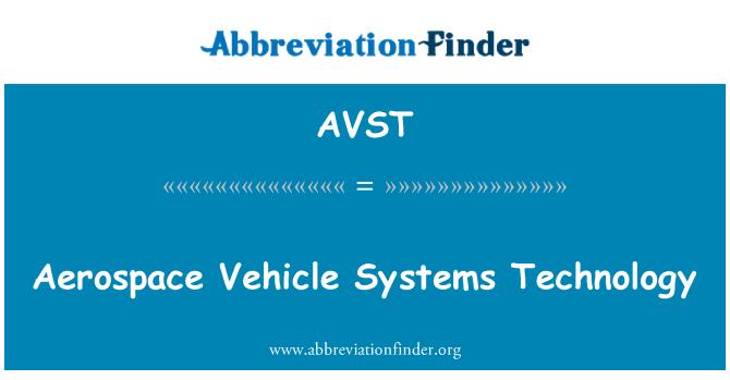 AVST: Uzay aracı sistemleri teknolojisi