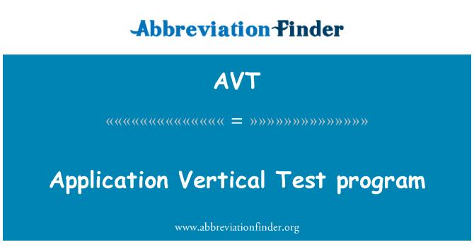 AVT: Application Vertical Test program