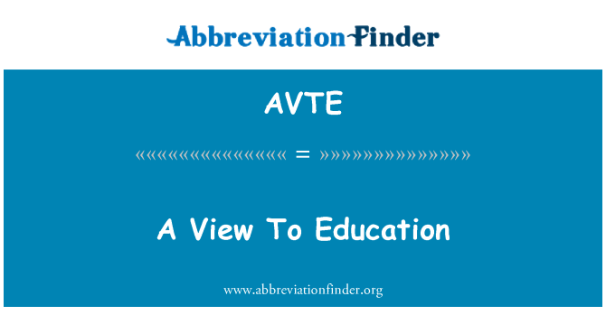 AVTE: A View To Education