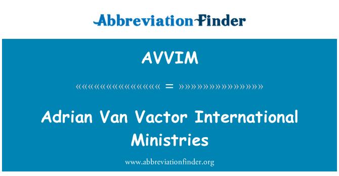 AVVIM: Adrian Van Vactor International Ministries
