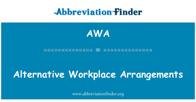 AWA: Alternative Workplace Arrangements