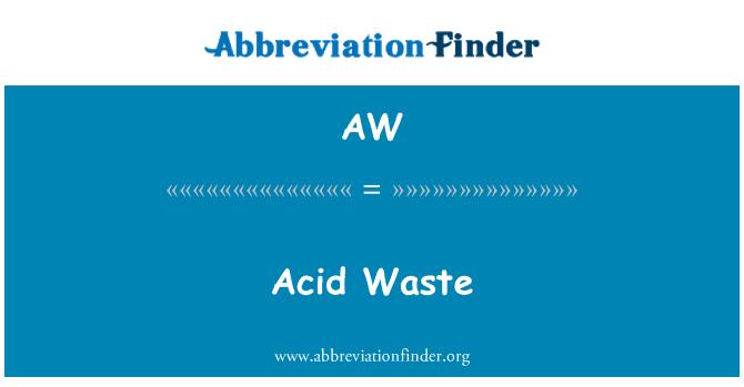AW: Acid Waste