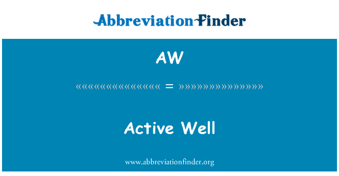 AW: Active Well