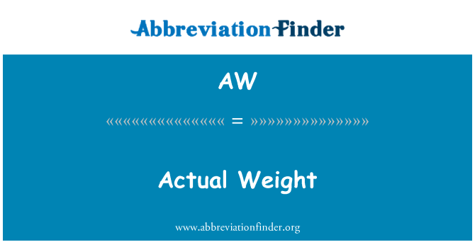 AW: Actual Weight