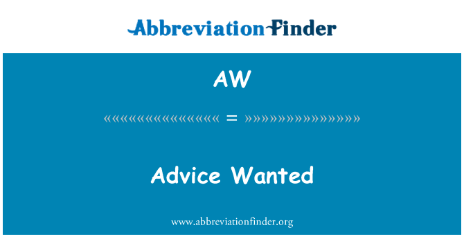 AW: Advice Wanted