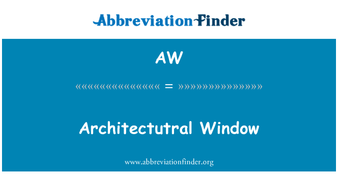 AW: Architectutral Window