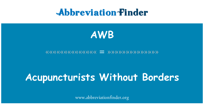 AWB: Acupuncturists Without Borders