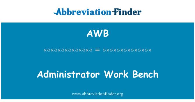 AWB: Administrator Work Bench