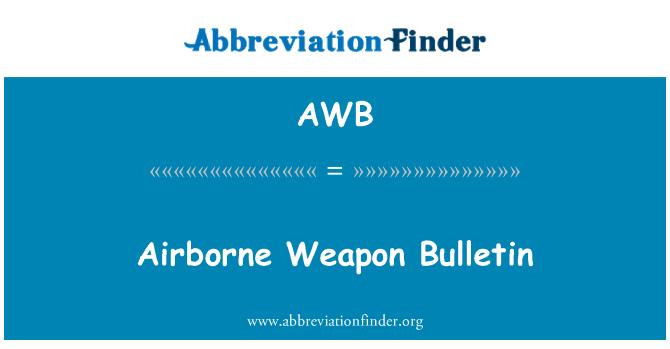 AWB: Airborne Weapon Bulletin