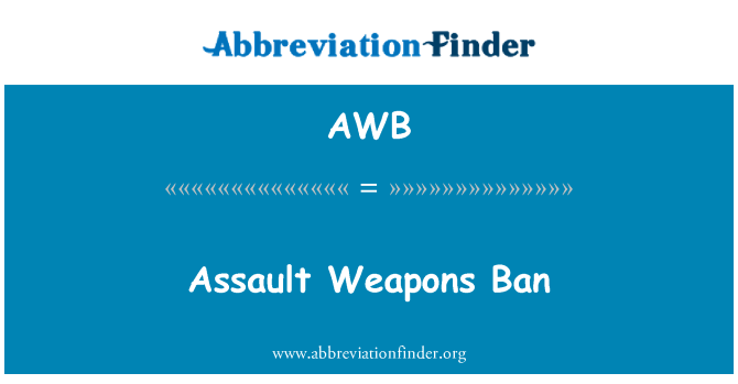 AWB: Assault Weapons Ban