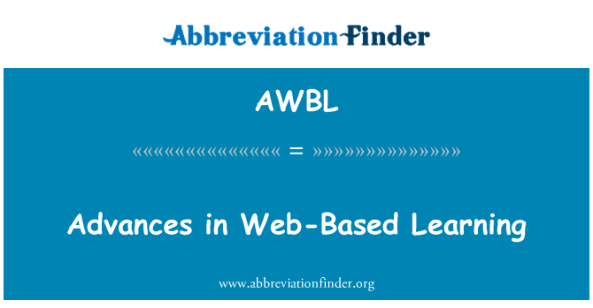 AWBL: Advances in Web-Based Learning