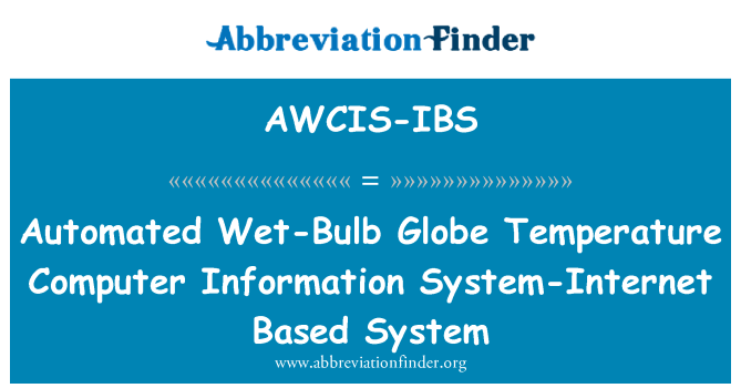 AWCIS-IBS: Automated Wet-Bulb Globe Temperature Computer Information System-Internet Based System