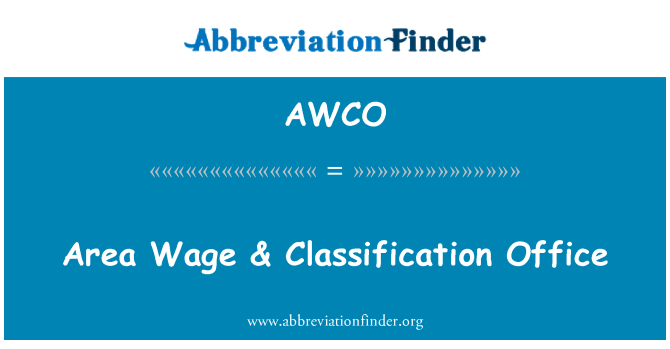 AWCO: Area Wage & Classification Office