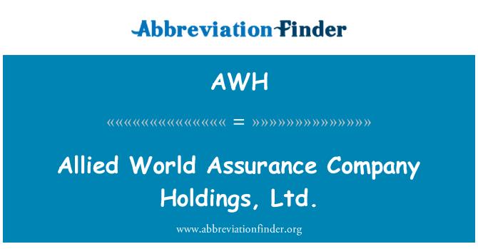AWH: Allied World Assurance Company Holdings, Ltd.