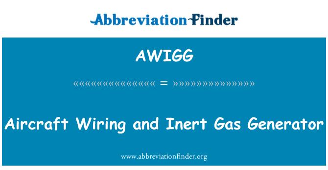 AWIGG: Aircraft Wiring and Inert Gas Generator