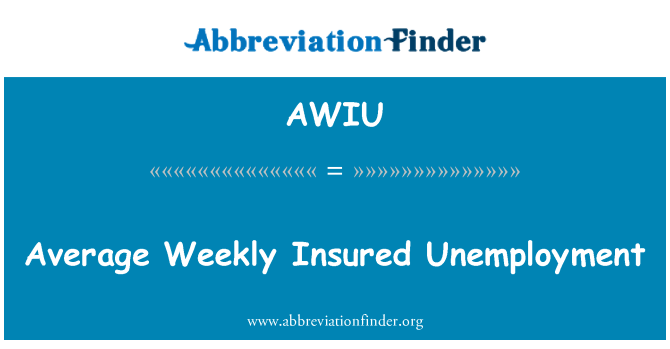 AWIU: Average Weekly Insured Unemployment