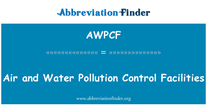 AWPCF: Air and Water Pollution Control Facilities