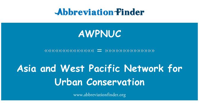 AWPNUC: Azije i Zapada Pacifika mrežu očuvanja urbane