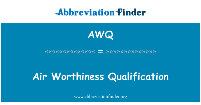 AWQ: Air Worthiness Qualification
