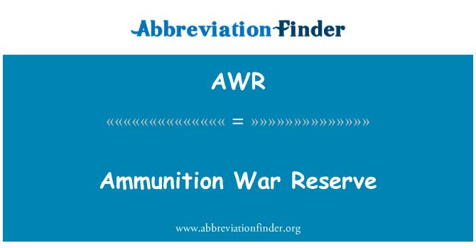 AWR: Ammunition War Reserve